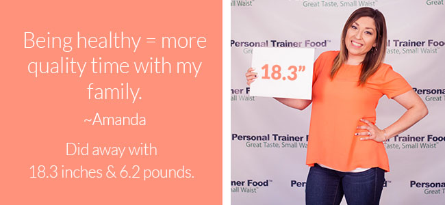 Amanda dropped two sizes just following Personal Trainer Food.