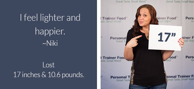 Niki uses Personal Trainer Food weight loss meal delivery to help her lose weight.