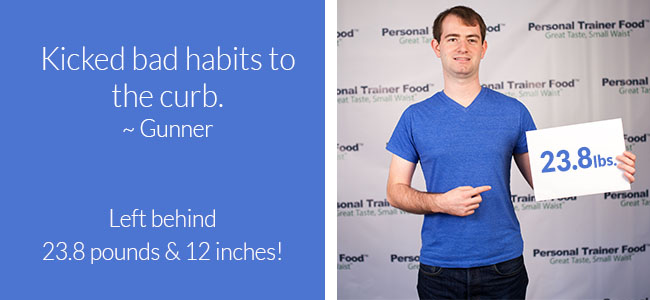Gunner lost 24 pounds in 4 weeks with Personal Trainer Food's meals prepared for weight loss.