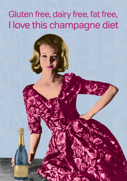 "Party girl holding a bottle of champagne says ""gluten free, dairy free, fat free, I love this champagne diet."""